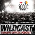 Wildcast 72 - Live at Space Ibiza Opening Fiesta 2013