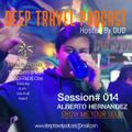 Deep Travel Podcast Hosted By OUD [Session#014 Alberto Hernandez]