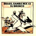 DJ BRONCO - BRASIL SAMBA MIX #2 (2014)