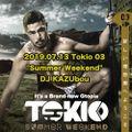 "Tokio 03 ""Summer Weekend"" DJ KAZUbou @ageHa 2019.07.13"
