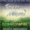 Trance Anthems Vol.2 mixed by: BassCrasher