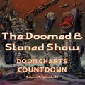 The Doomed & Stoned Show - Doom Charts Countdown (S7E20)