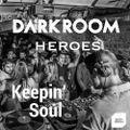 DarkRoom Heroes #06 - Keepin' Soul