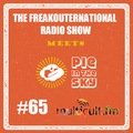 The FreakOuternational Radio Show #65  Meets Pie In The Sky 22/07/2016