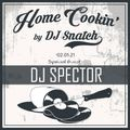 Home Cookin' by DJ Snatch S04E11 w/ DJ Spector (Vinyl Only Live Recording)