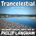 Trancelestial 220 (Incl. Philip Langham Guest Mix)