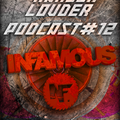 Infamous - HARDER & LOUDER PODCAST # 12