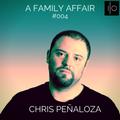 A Family Affair #004 Mixed by Chris Peñaloza