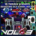 DJ FEMMIE PRESENTS REVISITING OLD SCHOOL HIP HOP VOL. 3.