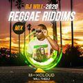2020 REGGAE RIDDIMS MIX - DJ WILL