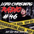 HIP HOP MIX 2020 LORD CHRIS BERG RADIO #46 (RNB , Trap DIRTY) 05-16-20