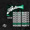 Axtone House Party: D.O.D