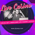 Live Set at Maryland Live Casino 3/27/21 pt. 1