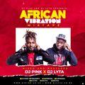 Dj Pink x Dj Lyta - African Vibrations Mixtape