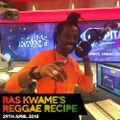 Reggae Recipe - 29/04/18 (Reggae / Dancehall / Bass / Bashment / Afrobeats)