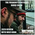 The FreakOuternational Radio Show #177 - 2020 Review with Wuzi Khan 01/01/2021