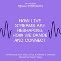 New Systems: How Live Streaming is Reshaping How we Dance and Connect