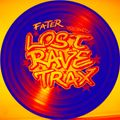 FaTeR - Lost Rave Trax 13