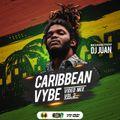 DJ JUAN - CARIBBEAN VYBE Vol.2 (Audio)