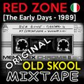 RED ZONE (The Early Days)  [1989 - Original Mixtape]