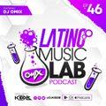 Latino Music Lab EP. 46 Ft. DJ Omix