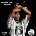 Weekend Club Anthems: Episode 84 (Hip Hop & Rap)