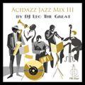 Acidazz Jazz Mix 3 by DJ Leo The Great