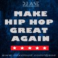 Oct 2016 Mixshow - Make HipHop Great Again | #djASE