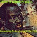 TROPIC OF GEMINI EPISODE 11 - Remembering  Washington Sixolo