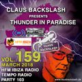 CLAUS BACKSLASH - THUNDER IN PARADISE VOL.159 # MARCH 2018 # HFM IBIZA, TEMPO RADIO, PARTY 103