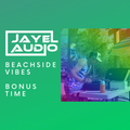 JayeL Audio Presents...Beachside Vibes - Bonus Time