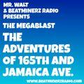 Mr. Walt - The Megablast 02.07.20.