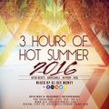 3 Hours of Hot Summer 16