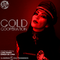 """""""COLD COOPERATION"""" with DJ LUNA DIVINA & DJ DANZA DE LUNA 05.07.21 (no. 155)"""