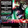 Positive Vibrations with Tommi White & Special Guest. IntrObeatz 02.09.2020