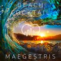 BEACH COCKTAIL 4 - presented by MAEGESTRIS