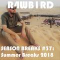 SEASON BREAKS #37: Summer Breaks 2018
