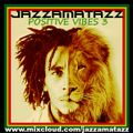 POSITIVE VIBES vol.3 : Bob Marley and the Wailers blend