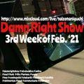 3rd Week Of Feb '21 Damn Right Show