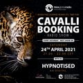 Hypnotised - Cavalli Booking Radio Show 02 on Ibiza Global Radio - 24-04-2021