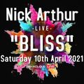 "DJ Nick Arthur - ""BLISS"" Livestream mix - April 10th 2021"