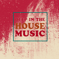 Deep In The House - Session #74