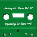 Legendary DJ Tanco NYC - Journey Into House Vol. 22