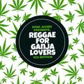 King Julien - Reggae for Ganja Lovers