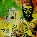 Buddha Deep Club 72