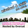 Mixcloud & Chill? Hosted by Oversat
