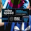 Mike Speed | React Radio Uk | 020421 | FNL | 8-10pm | House & Progressive | 90's Oldskool | Show 90