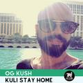 OG KUSH   Kuli Stay Home