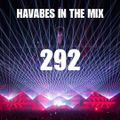 Havabes In The Mix - Episode 292 (Trance Special Vol. 32)