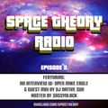 Space Theory Radio Episode 3